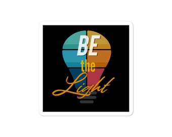 Be the Light - Bubble-free stickers