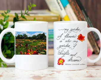My garden of flowers quote on mug, daylily garden photo coffee mug to brighten morning coffee or inspire a beautiful day, handlettering mug