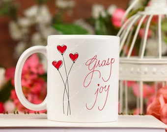Grasp joy red balloons coffee mug, super cute morning inspiration mug, gift idea for special friends or coworkers, hand lettered font