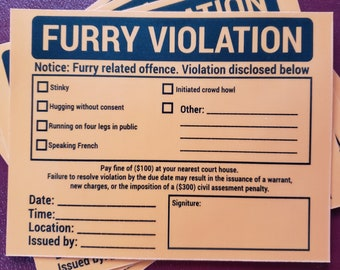 Furry Violation Sticker or Slip   Two Versions   Matte Overlay or Writable Surface   Extra Random Sticker With Every Order   Read Desc :D