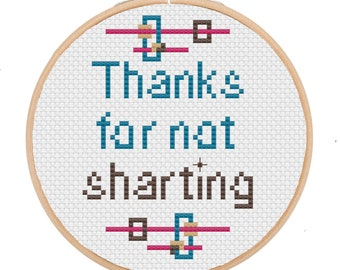 """snarky cross stitch """"Thanks for not sharting"""" finished and framed"""