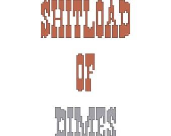 "PATTERN Funny Cross Stitch ""Sh*tload of Dimes"""