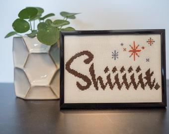 "Snarky Cross Stitch ""Shiiiiit"" Finished & Framed"