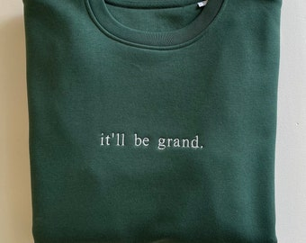 It'll be grand. Sweater