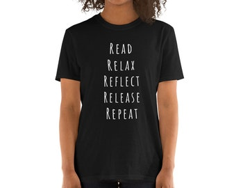 Read Relax Reflect Release Repeat Comfy Reading Tee Shirt