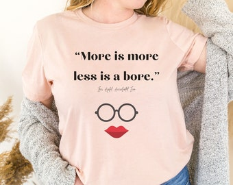 Iris Apfel Unisex Shirt, Iris Apfel Inspired, More is more and less is a bore, Safe Shirt, Iconic Women, Women's shirt