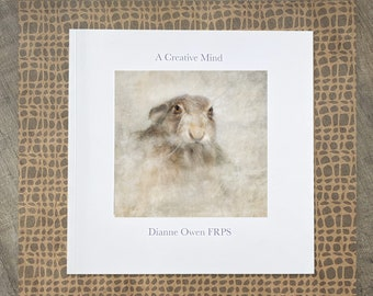 A Creative Mind /Photo Book/A Collection of Work/Digital Photo Art/ Photographic Art/Book by Dianne Owen
