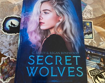 The Secret Wolves Signed Paperback by G. Bailey/Regan Rosewood