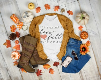 But I Think I Love Fall Most of All tshirt, simple elegant minimal, red heart of passion for fall colors smells tastes wind falling leaves