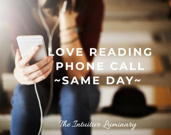 Love Reading - Phone Call - 15 Minute Session | The Intuitive Luminary