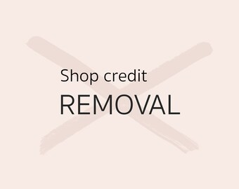 Shop credit removal