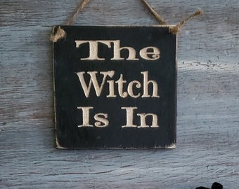 The Witch Is In Halloween Hanging Sign| Halloween Indoor Sign | Halloween Outdoor Sign | Halloween Door Sign
