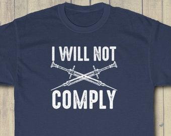 I Will Not Comply COVID Vaccine T-Shirt (Biden, COVID-19, Pandemic, Vaccine Mandates, CDC, Passport, Conservative, Libertarian)