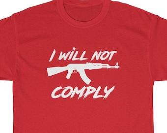 I Will Not Comply T-shirt (AK-47) Pro-Gun, 2nd Amendment, Gun Control