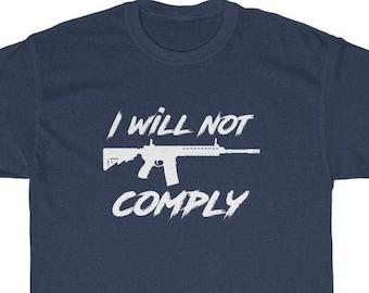 I Will Not Comply T-shirt (AR-15) Pro-Gun, 2nd Amendment, Gun Control