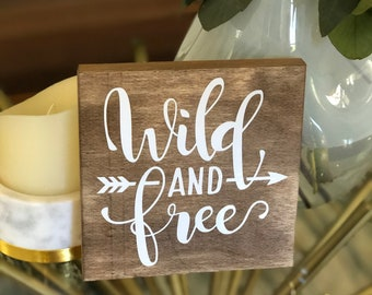 Wild and Free Sign, Farmhouse Sign, Rustic Sign, Wood Sign, Wall Decoration, Home Decor, Gift