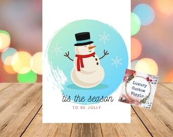 Tis the Season to be Jolly Card | Christmas Card | Xmas Card | Holiday Card | Snowman Card | Digital Download | Printable Card