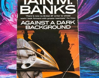 Against a Dark Background Iain M Banks