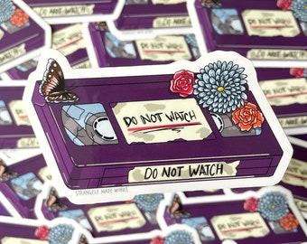 Do Not Watch - Sticker, Vinyl Sticker, VHS Sticker, Retro Sticker