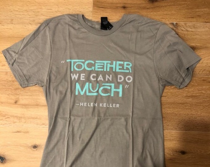 Together We Can Do Much Crew Neck T-Shirt
