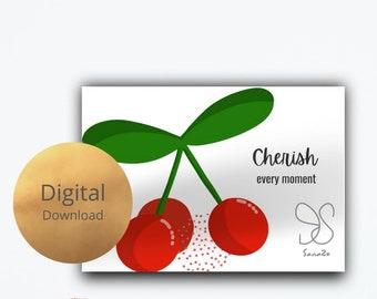 Kersen, cherish every moment card, cute fruit card, sweet red cherries pair illustration, printable fruity cherry pun digital card, cerises