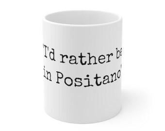 Rather Be in Positano Coffee Mug