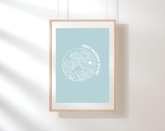 Keep Making Waves | Art Print | 5x7 print | 8.5x11 print