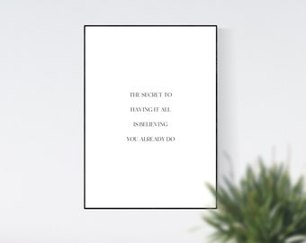 The Secret To Having It All Inspirational Quote Wall Art, Home Decor, Wall Art Prints, Digital Print, Digital Wall Art, Self Care Gift