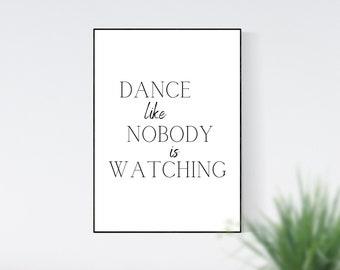 Dance Like Nobody Is Watching Wall Art, Home Decor, Wall Art Prints, Digital Print, Digital Wall Art, Dance Lover Gift