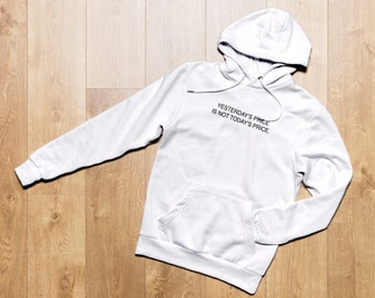 Yesterday's Price Is Not Today's Price, Embroidered Hoodie, Sweatshirt, Popular Phrases, Clothes, Popular Quotes, Comfy, Unisex Hoodie