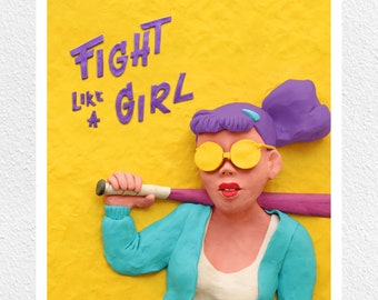 Print - Fight Like A Girl! Girl Power Illustration Available in A2, A3, A4, Feminism Poster, Strong Woman, Plasticine Art