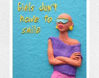Print, Girls don't have to smile! Girl Power Illustration/Sculpture, Available in A2 and A3, Feminism Poster