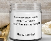 Funny sayings on Candles—siblings gift for birthdays—90z