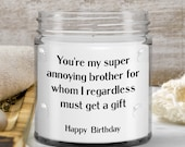Candles with Funny Sayings for brothers, Candle Birthday Gift for him, Siblings Candle Gift—9Oz—  Gift from Sister— Twin Brothers Gift