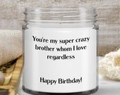 Candles with Funny Sayings —siblings birthday gifts —9oz