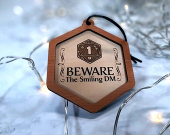 Christmas Ornament - Beware the Smiling DM!   Dungeons and Dragons, Dungeon Manster gaming themed Holiday Decoration