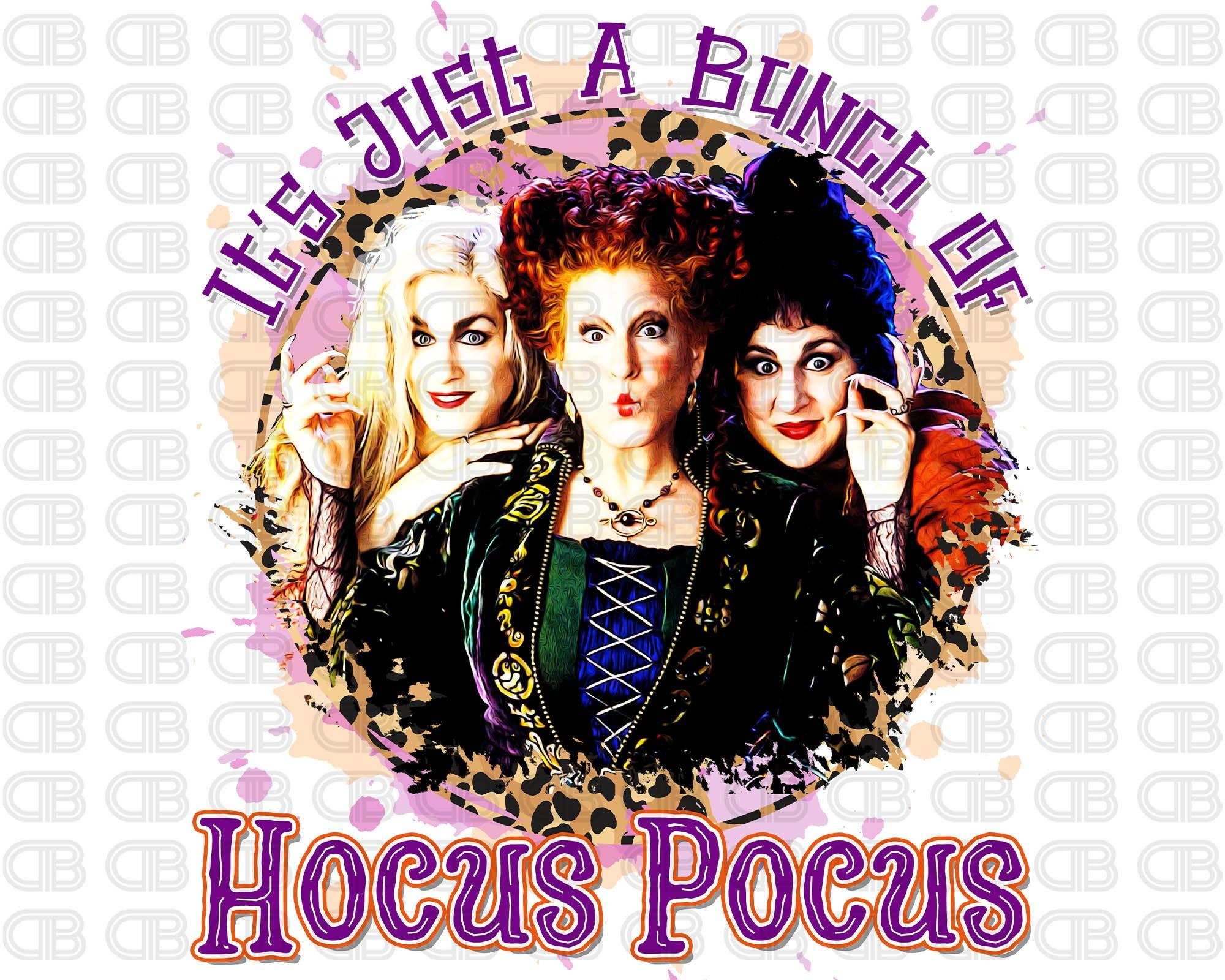It's Just A Bunch Of Hocus Pocus PNG, Halloween Print Png, Sanderson Sisters, Hocus Pocus, Leopard, Sublimation Designs Downloads Digital