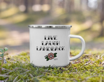 Enamel, Live, Laugh, LANDBACK Mug