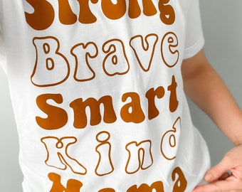 Strong, Brave, Smart, Kind, Mama   Mama Life   Comfort Colors Shirt   Mommy and Me   USA Bella Canvas   Graphic College   Cute Trendy Gift