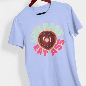 Live Fast Eat Ass Shirt Gay Shirt LGBT Gift Dirty Gay | Etsy