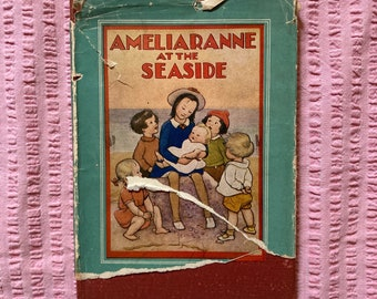 Vintage children's book Ameliaranne at the Seaside Susan B Pearse Margaret Gilmour Harrap 1935 First Edition