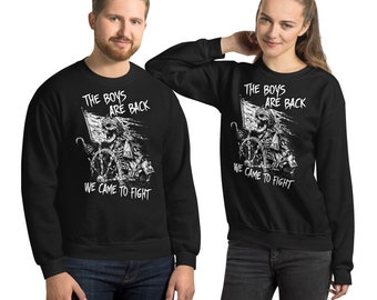"""The Boys Are Back """"We Came To Fight"""" - Unisex-Pullover"""