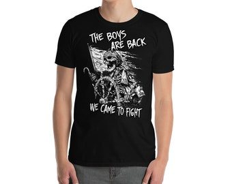 """The Boys Are Back """"We Came To Fight"""" - Kurzärmeliges Unisex-T-Shirt"""