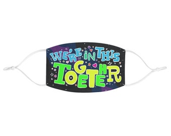 We Are In This Together Fabric Face Mask
