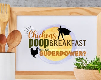 Chickens Poop Breakfast What's Your Superpower Printable Wall Art Kitchen