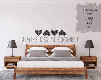 Always Kiss Me Goodnight Downloadable Cuttable File