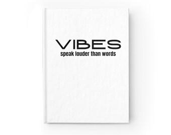 Journal Vibes Speak Louder Than Words - Ruled Line