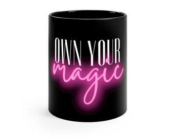 Own Your Magic Black Coffee Mug, 11oz