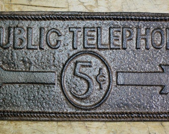 Cast Iron PUBLIC TELEPHONE 5 CENTS Sign Wall Plaque Home Barn Decor Man Cave