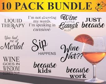 10 Pack Wine Sayings Bundle, Wine Sayings SVG, Wine vector, Fun Wine Sayings SVG, Cut Files for Cricut, Silhouette, Glowforge